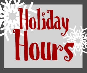 Here Are Our Holiday Hours